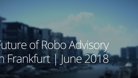 Thumbnail for entry The Future of Robo-Advisory Event 2018