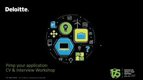 Thumbnail for entry Deloitte Stay in Touch Webcast: Pimp your application - Virtual CV & Interview Workshop